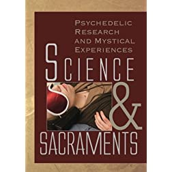 Science and Sacraments: Psychedelic Research and Mystical Experiences