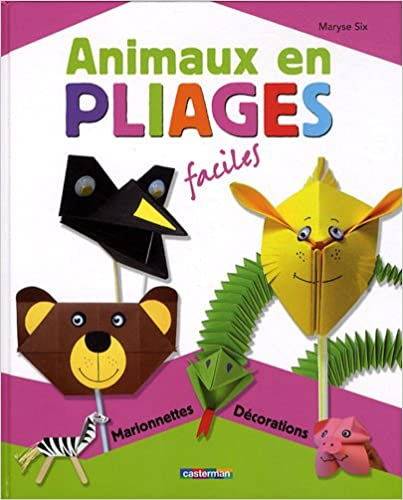 Animaux en pliages faciles maryse six livres - Origami animaux facile gratuit ...