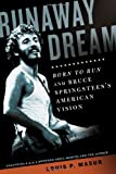 Runaway Dream: Born to Run and Bruce Springsteens American Vision