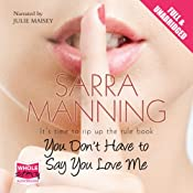 You Don't Have to Say You Love Me | [Sarra Manning]