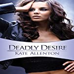 Deadly Desire: Carrington-Hill Investigations, Book 2 | Kate Allenton