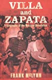 Villa and Zapata: A Biography of the Mexican Revolution (071266677X) by Frank McLynn