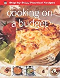 Step-by-Step Practical Recipes: Cooking on a Budget