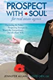 Prospect with Soul for Real Estate Agents: Discovering the Perfect Prospecting Strategies for Wonderful, Extraordinary One-of-a-Kind YOU