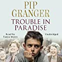 Trouble in Paradise Audiobook by Pip Granger Narrated by Tanya Myers