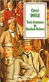 echange, troc Sir Arthur Conan Doyle - Trois aventures de Sherlock Holmes