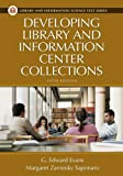 img - for Developing Library and Information Center Collections (Library and Information Science Text) book / textbook / text book