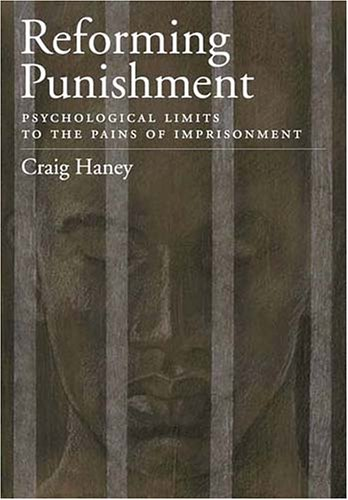 Reforming Punishment: Psychological Limits to the Pains...