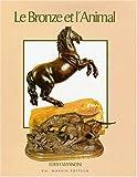 echange, troc Édith Mannoni - Le bronze et l'animal