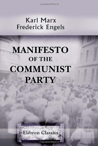 an analysis of karl marxs and frederick engels manifesto of the communist party Karl marx the commune resurrected the spectre of communism that had  apparently  there was no organized communist party as such in 1848 and the  very concept of  and engels later described the manifesto as an 'historical  document', insisted that  materialist analysis of capitalism and its dynamic and  their political.