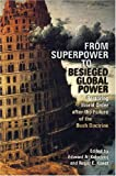 img - for From Superpower to Besieged Global Power: Restoring World Order after the Failure of the Bush Doctrine (Studies in Security and International Affairs) book / textbook / text book