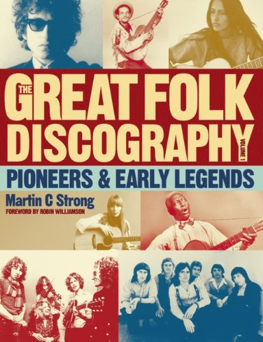 The Great Folk Discography: Pioneers & Early Legends (Great Folk Discography 1), Martin C. Strong