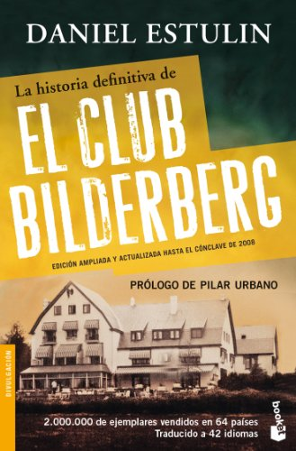 La historia definitiva del Club Bilderberg (Booket Logista)