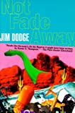 Not Fade Away (0802135846) by Jim Dodge