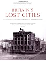 Britain's Lost Cities: A Chronicle of Architectural Destruction