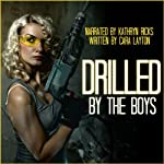 Drilled by the Boys | Cara Layton