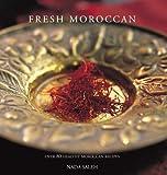 Fresh Moroccan: Over 80 Healthy Moroccan Recipes Nada Saleh