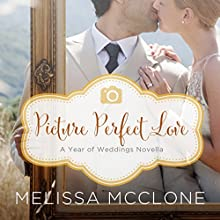 Picture Perfect Love (       UNABRIDGED) by Melissa McClone Narrated by Julie Lyles Carr