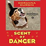 Scent of Danger: Dale Kinsall, Book 2 (       UNABRIDGED) by Doranna Durgin Narrated by Tom Schiff