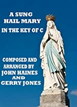 A Sung Hail Mary In The Key Of C