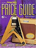 The Official Vintage Guitar Magazine Price Guide - 6th edition