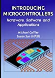 Introducing Microcontrollers: Hardware, Software and Applications