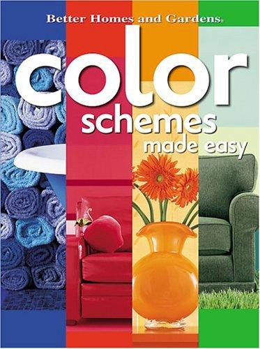Color Schemes Made Easy (Better Homes & Gardens), Shelley Stewart, Better Homes and Gardens Books, Vicki Ingham