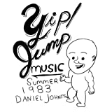 Yip Jump Music ~ Daniel Johnston