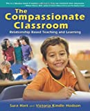 img - for The Compassionate Classroom: Relationship Based Teaching and Learning book / textbook / text book