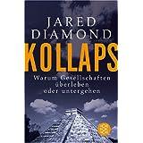 """Kollaps: Warum Gesellschaften �berleben oder untergehenvon """"Jared Diamond"""""""