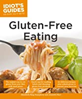 Idiot's Guides: Gluten-Free Eating