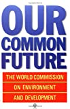 Our Common Future (Oxford Paperback Reference)