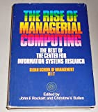 img - for The Rise of Managerial Computing: The Best of the Center for Information Systems Research, Sloan School of Management, Massachusetts Institute of Te book / textbook / text book