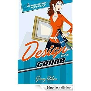 Design on a Crime (Deadly Décor Mysteries, Book 1)