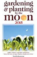 Gardening and Planting by the Moon 2015