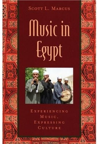 Music in Egypt: Experiencing Music, Expressing Culture...