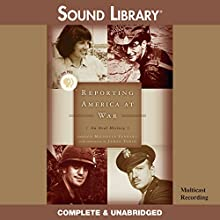 Reporting America at War: An Oral History (       UNABRIDGED) by Michelle Ferrari, James Tobin Narrated by full cast