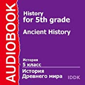 History for 5th Grade: Ancient History | [V. Suvorova]