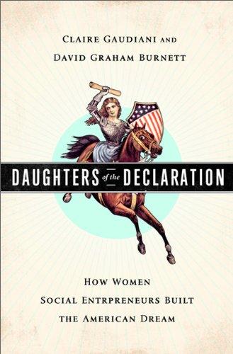 Daughters of the Declaration: How Women Social Entrepreneurs Built the American Dream