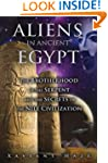 Aliens in Ancient Egypt: The Brotherh...