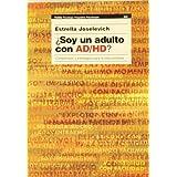 ¿Soy un adulto con AD/HD?: Comprensión y estrategias para la vida cotidiana (Psicologia, Psiquiatria, Psicoterapia...