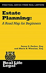 Estate Planning: A Road Map for Beginners (A Real Life Legal Guide) by Parker Press