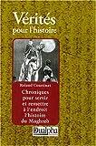 echange, troc Roland Courtinat - Chroniques pour servir et remettre à l'endroit l'histoire du Maghreb