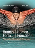 Thomas H. McConnell Human Form Human Function: Essentials of Anatomy and Physiology (Point (Lippincott Williams & Wilkins))