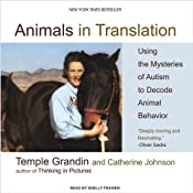 Animals in Translation: Using the Mysteries of Autism to Decode Animal Behavior | [Temple Grandin, Catherine Johnson]