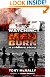 Watching Men Burn: The Falklands War,...
