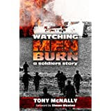 Watching Men Burn: The Falklands War, and What Came Next a Soldier's Storyby Tony McNally