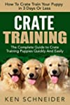 Crate Training: How To Crate Train Yo...