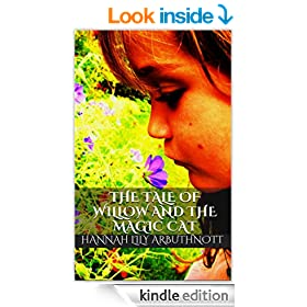 The Tale Of Willow And The Magic Cat (The Tales Of Willow Book 1)