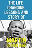 The Life Changing Lessons And Story Of Martin Luther King - The Fight For A Dream (Martin Luther King Biography, Martin Luther King Assassination, Martin Luther King Jr.)